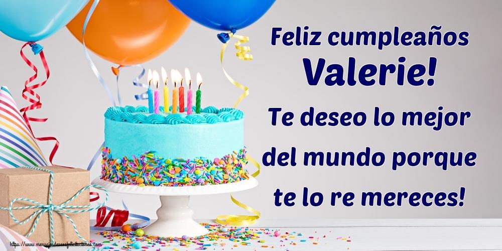 Felicitaciones de cumpleaños - Feliz cumpleaños Valerie! Te deseo lo mejor del mundo porque te lo re mereces!
