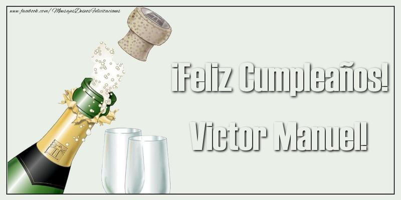 Felicitaciones de cumpleaños - ¡Feliz Cumpleaños! Victor Manuel!