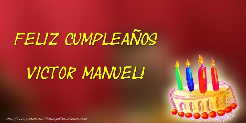 Felicitaciones de cumpleaños - Feliz cumpleaños Victor Manuel!