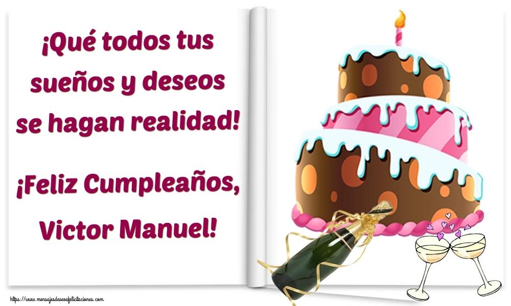 Felicitaciones de cumpleaños - ¡Qué todos tus sueños y deseos se hagan realidad! ¡Feliz Cumpleaños, Victor Manuel!