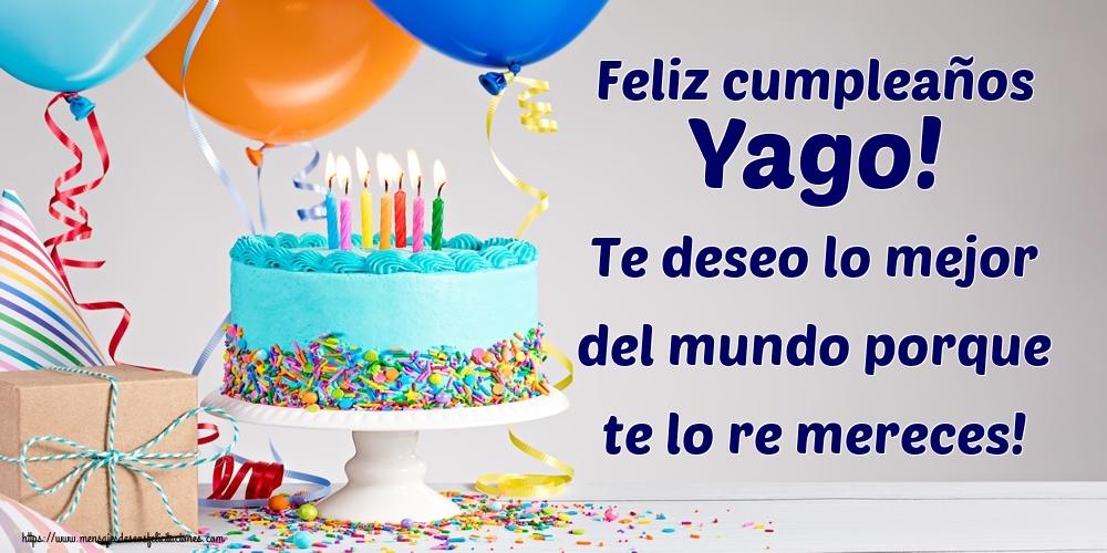 Felicitaciones de cumpleaños - Feliz cumpleaños Yago! Te deseo lo mejor del mundo porque te lo re mereces!