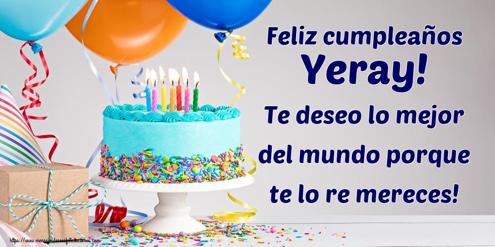 Felicitaciones de cumpleaños - Feliz cumpleaños Yeray! Te deseo lo mejor del mundo porque te lo re mereces!