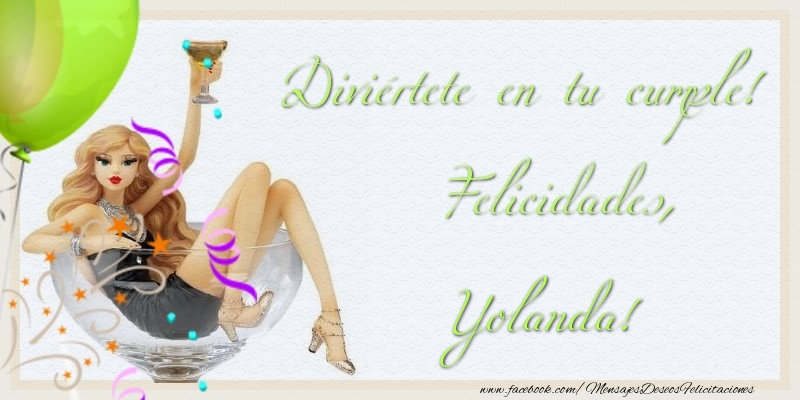 Felicitaciones de cumpleaños - Diviértete en tu cumple! Felicidades, Yolanda