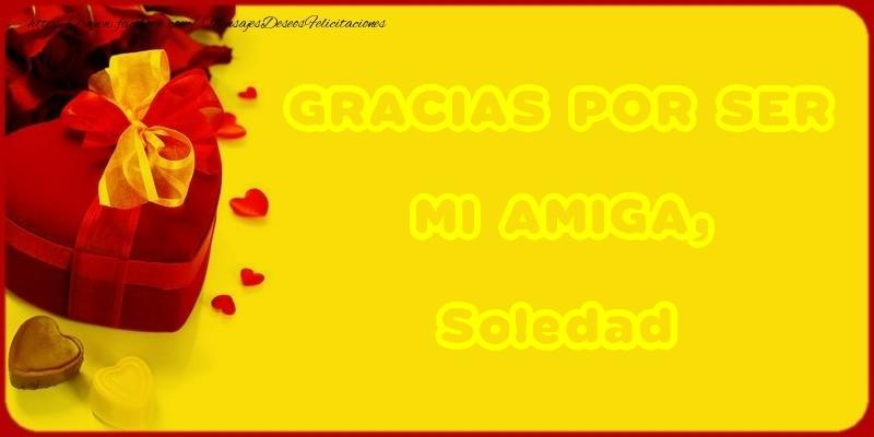 Felicitaciones de gracias - GRACIAS POR SER MI AMIGA, Soledad