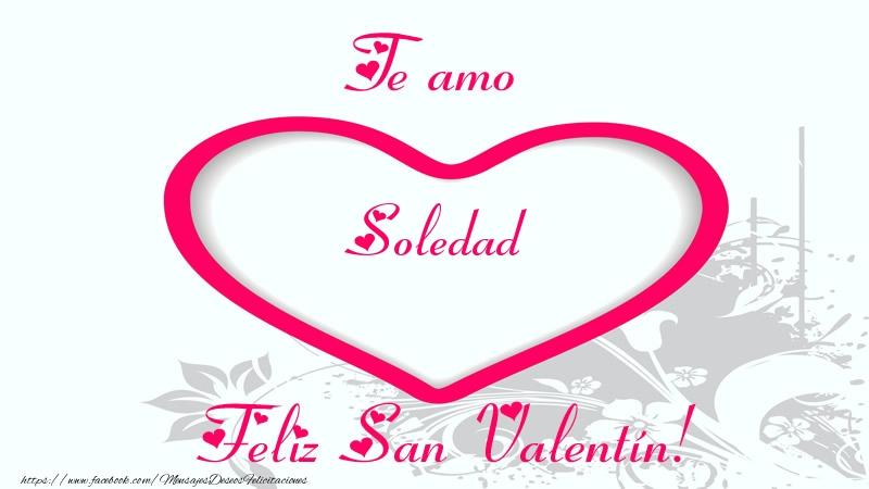 Felicitaciones de San Valentín - Te amo Soledad Feliz San Valentín!