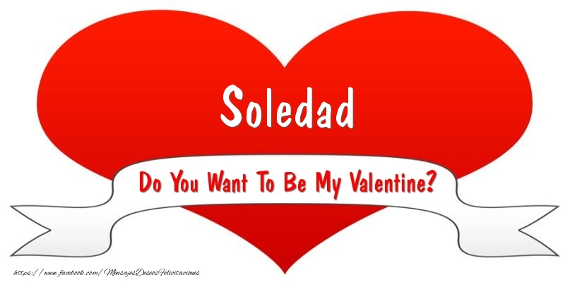 Felicitaciones de San Valentín - Soledad Do You Want To Be My Valentine?