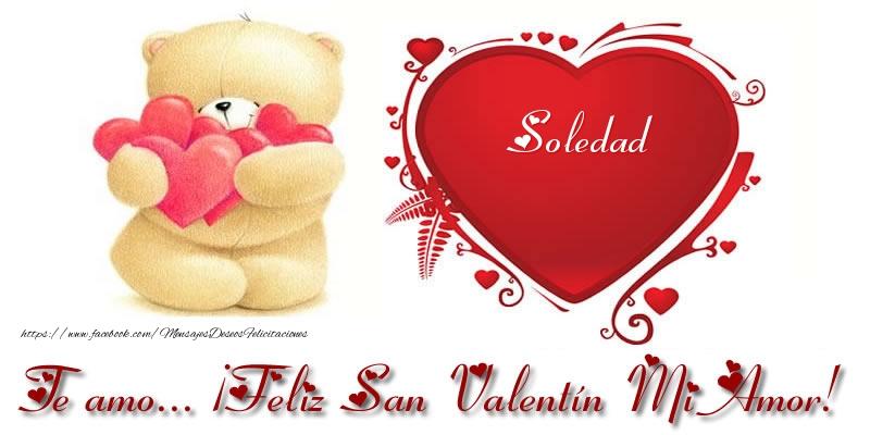 Felicitaciones de San Valentín - Te amo Soledad ¡Feliz San Valentín Mi Amor!