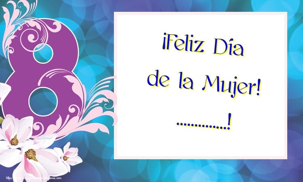 Felicitaciones Personalizadas para el día de la mujer - ¡Feliz Día de la Mujer! ...!