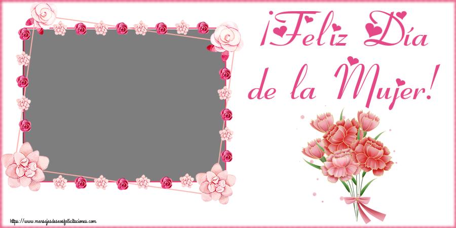 Felicitaciones Personalizadas para el día de la mujer - ¡Feliz Día de la Mujer! - Marco de foto