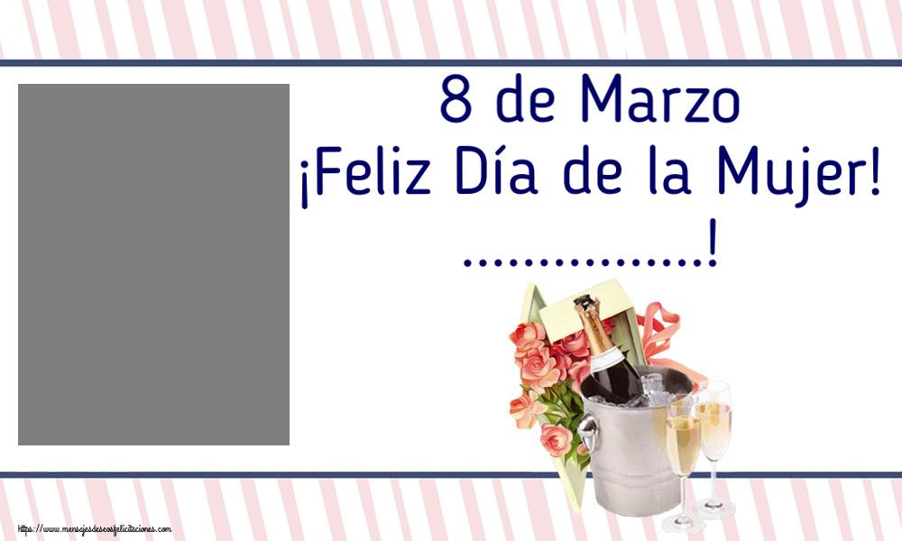 Felicitaciones Personalizadas para el día de la mujer - 8 de Marzo ¡Feliz Día de la Mujer! ...! - Marco de foto