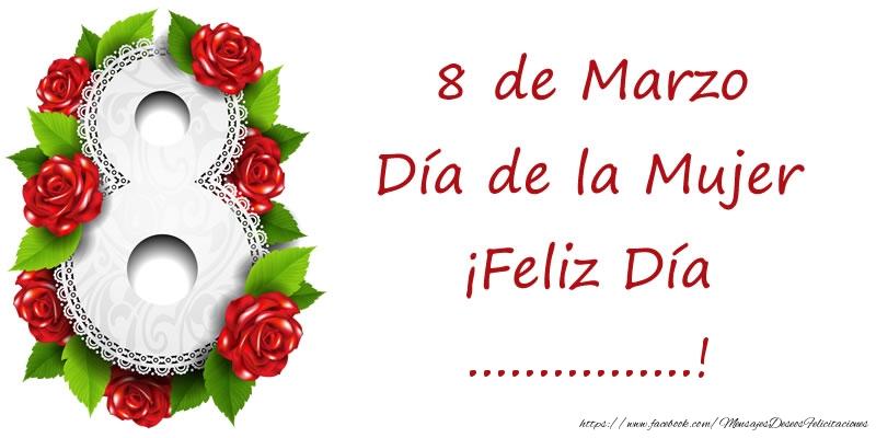 Felicitaciones Personalizadas para el día de la mujer - 8 de Marzo Día de la Mujer ¡Feliz Día ...!