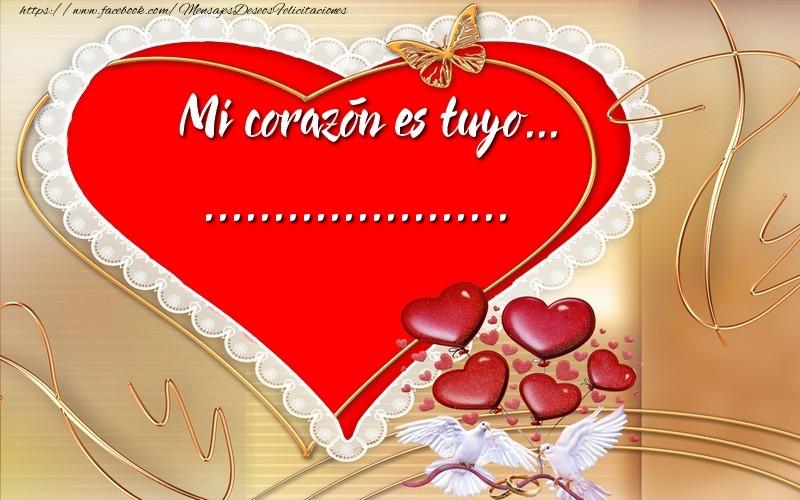 Felicitaciones Personalizadas de amor - ¡Mi corazón es tuyo… ...