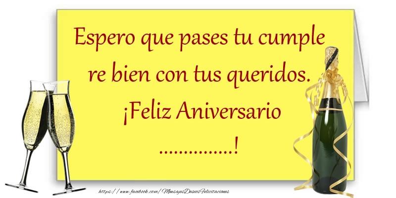 Felicitaciones Personalizadas de aniversario - Espero que pases tu cumple re bien con tus queridos.  ¡Feliz Aniversario ...!