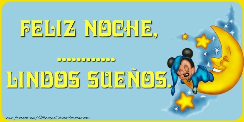 Felicitaciones Personalizadas de buenas noches - Feliz Noche, .... Lindos sueños.