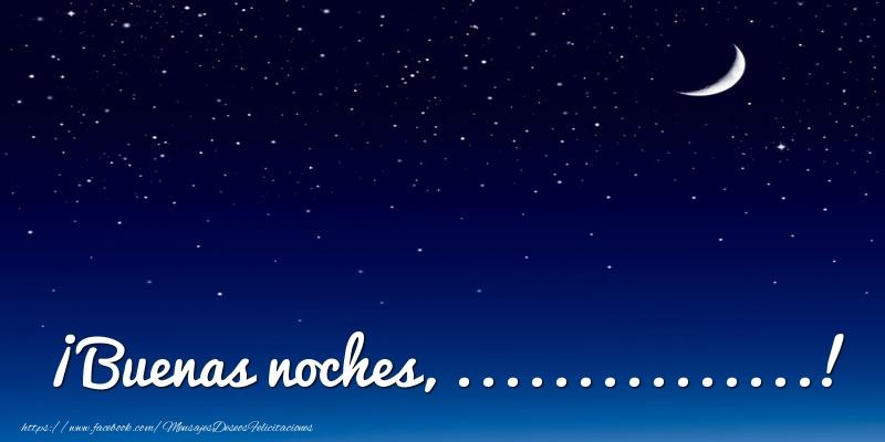 Felicitaciones Personalizadas de buenas noches - ¡Buenas noches, ...!