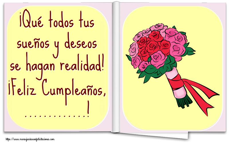 Felicitaciones Personalizadas de cumpleaños - ¡Qué todos tus sueños y deseos se hagan realidad! ¡Feliz Cumpleaños, ...!