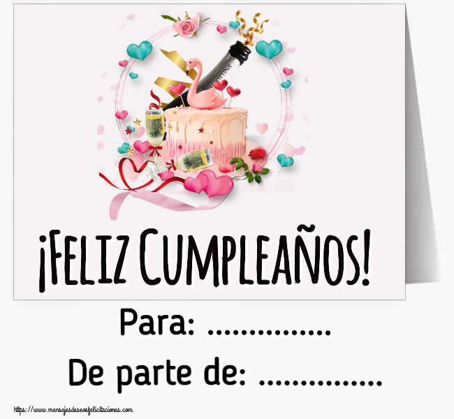 Felicitaciones Personalizadas de cumpleaños - ¡Feliz Cumpleaños! Para: ... De parte de: ...