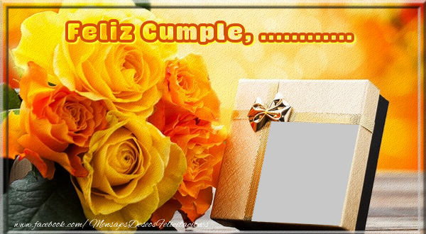 Felicitaciones Personalizadas de cumpleaños - Feliz Cumple, ...