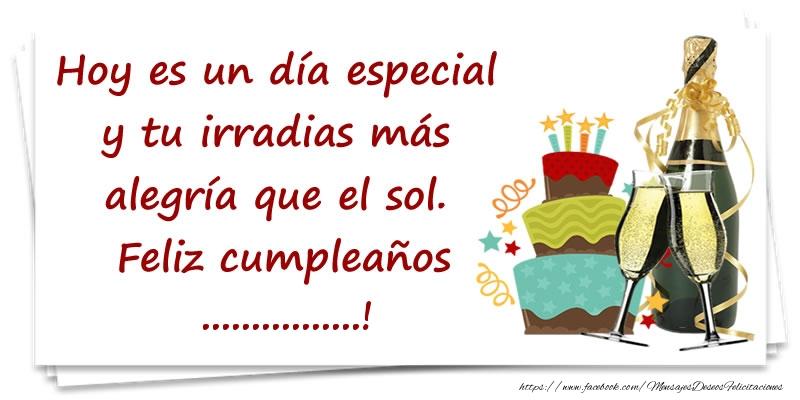 Felicitaciones Personalizadas de cumpleaños - Hoy es un día especial y tu irradias más alegría que el sol. Feliz cumpleaños ...!