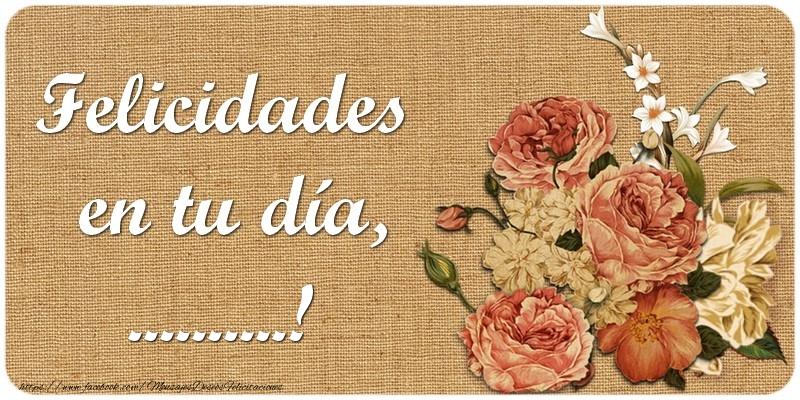 Felicitaciones Personalizadas de cumpleaños - Felicidades en tu día, ...!