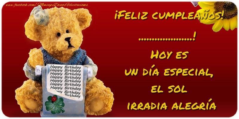 Felicitaciones Personalizadas de cumpleaños - Feliz Cumpleaños, ...! Hoy es  un día especial,  el sol  irradia alegría