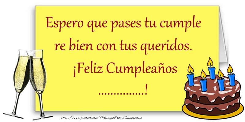 Felicitaciones Personalizadas de cumpleaños - Espero que pases tu cumple re bien con tus queridos.  ¡Feliz Cumpleaños ...!