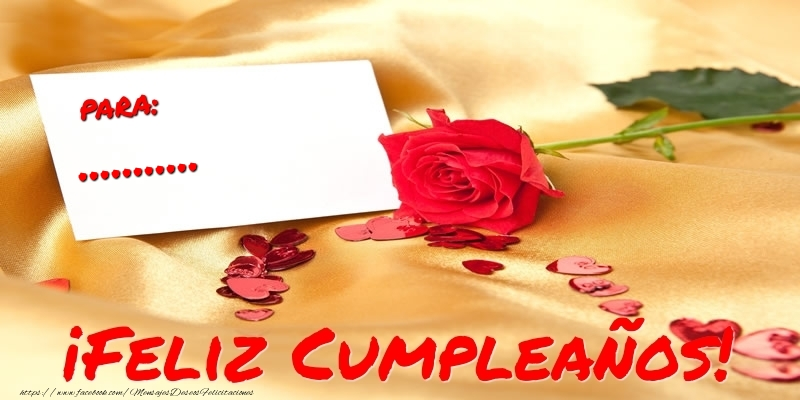 Felicitaciones Personalizadas de cumpleaños - para: ... ¡Feliz Cumpleaños!