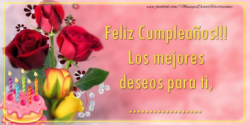 Felicitaciones Personalizadas de cumpleaños - Feliz Cumpleaños!!! Los mejores deseos para ti, ...