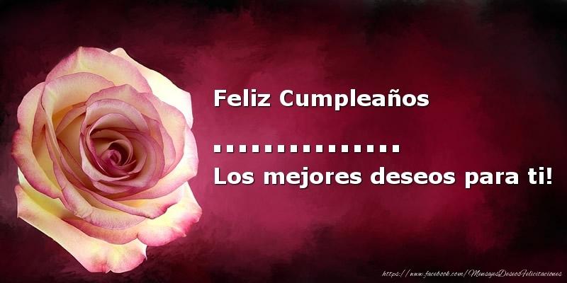 Felicitaciones Personalizadas de cumpleaños - Feliz Cumpleaños ... Los mejores deseos para ti!