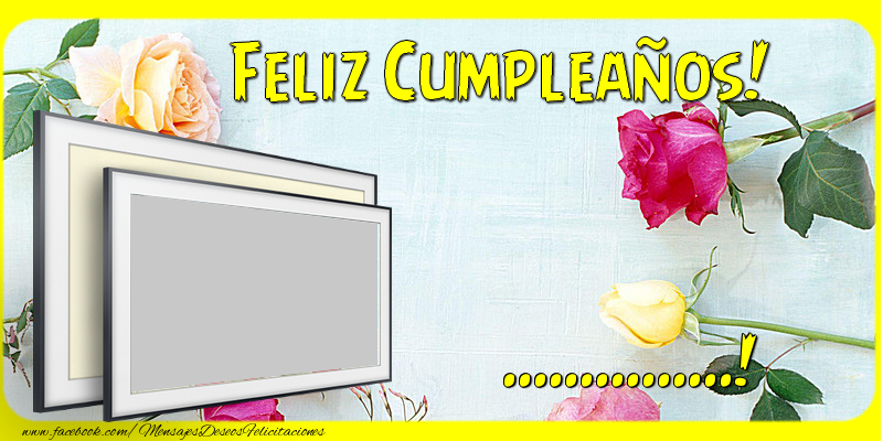 Felicitaciones Personalizadas de cumpleaños - Feliz Cumpleaños, ...!