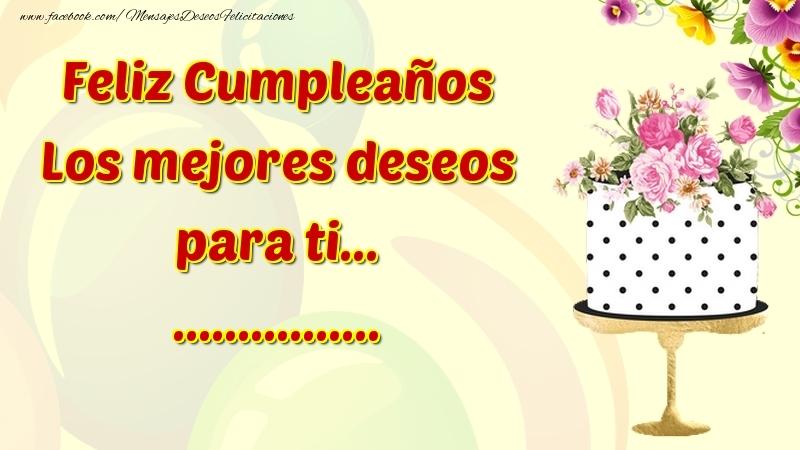 Felicitaciones Personalizadas de cumpleaños - Feliz Cumpleaños Los mejores deseos para ti... ...