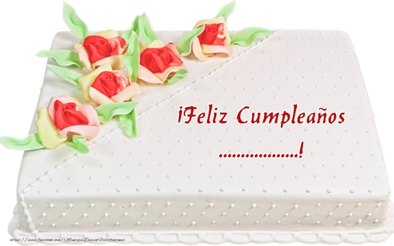 Felicitaciones Personalizadas de cumpleaños - ¡Feliz Cumpleaños ...! - Tarta