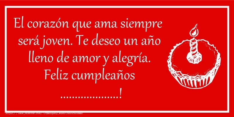 Felicitaciones Personalizadas de cumpleaños - El corazón que ama siempre  será joven. Te deseo un año lleno de amor y alegría. Feliz cumpleaños ...!