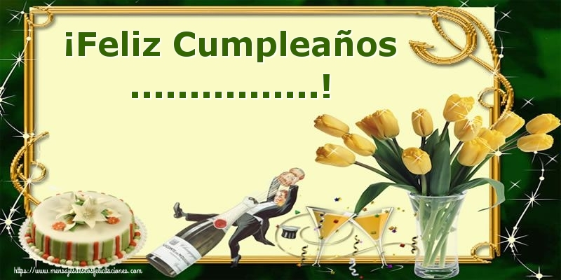 Felicitaciones Personalizadas de cumpleaños - ¡Feliz Cumpleaños ...!