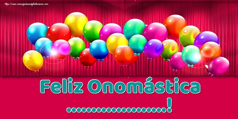 Felicitaciones Personalizadas de Onomástica - Feliz Onomástica ...!