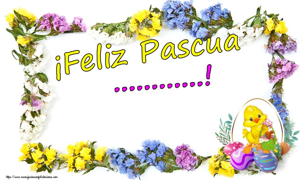 Felicitaciones Personalizadas de pascua - ¡Feliz Pascua ...!