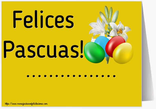 Felicitaciones Personalizadas de pascua - Felices Pascuas! ...