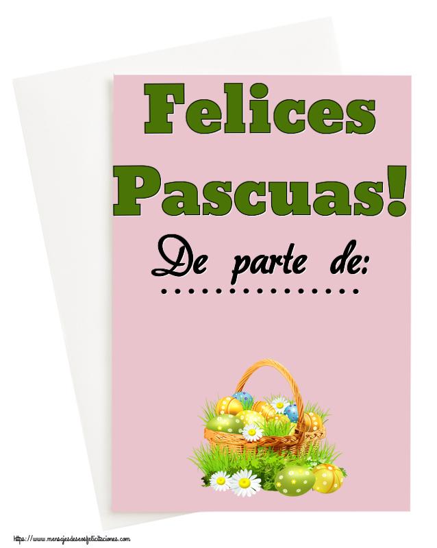 Felicitaciones Personalizadas de pascua - Felices Pascuas! De parte de: ...