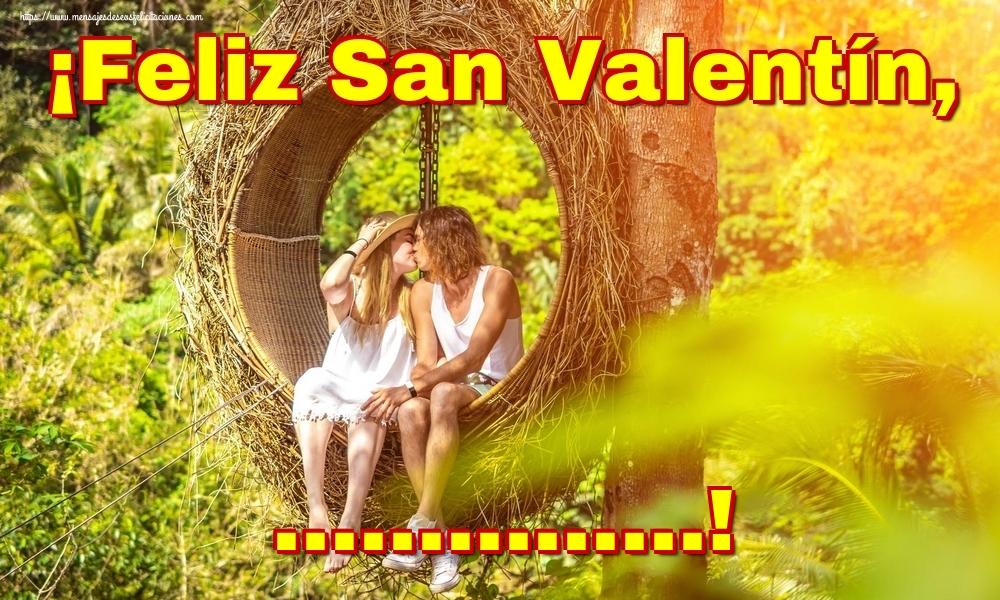 Felicitaciones Personalizadas de San Valentín - ¡Feliz San Valentín, ...!