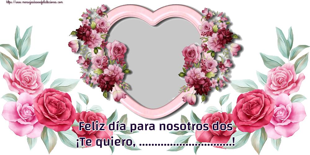 Felicitaciones Personalizadas de San Valentín - Feliz día para nosotros dos ¡Te quiero, ...! - Marco de foto