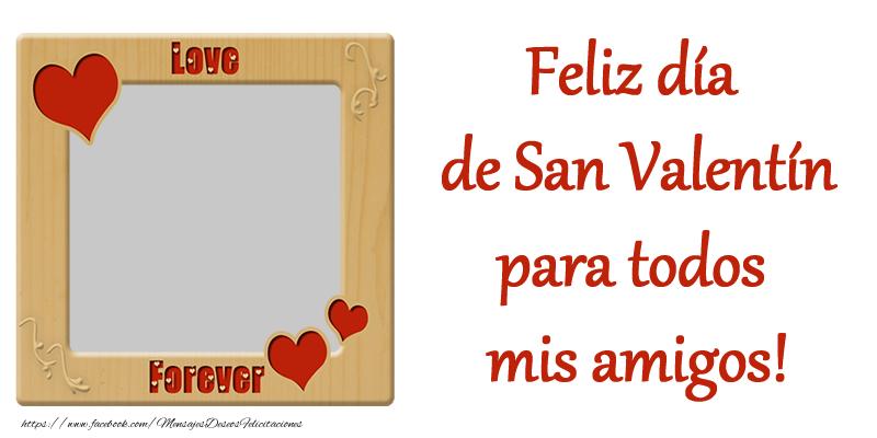 Felicitaciones Personalizadas de San Valentín - Feliz día de San Valentín para todos mis amigos!