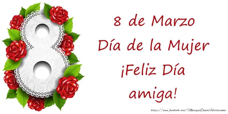 Felicitaciones para el día de la mujer para amiga - 8 de Marzo Día de la Mujer ¡Feliz Día amiga!
