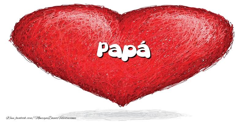 Felicitaciones de amor para papá - Papá en el corazón
