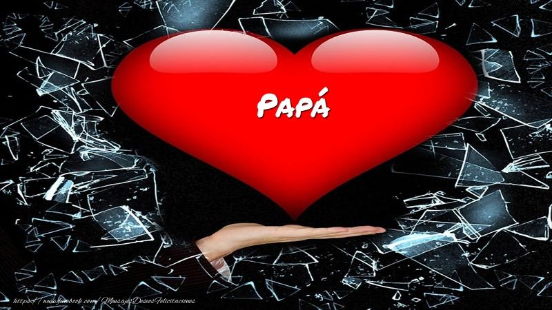 Felicitaciones de amor para papá - Tarjeta papá en corazon!