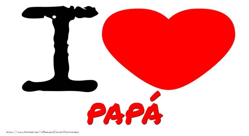 Felicitaciones de amor para papá - I Love papá