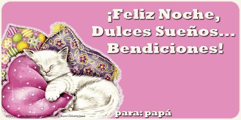Felicitaciones de buenas noches para papá - ¡Feliz Noche, Dulces Sueños... Bendiciones!. Para papá