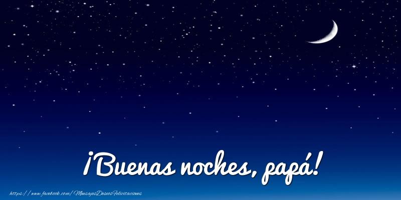 Felicitaciones de buenas noches para papá - ¡Buenas noches, papá!