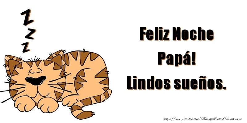 Felicitaciones de buenas noches para papá - Feliz Noche papá! Lindos sueños.