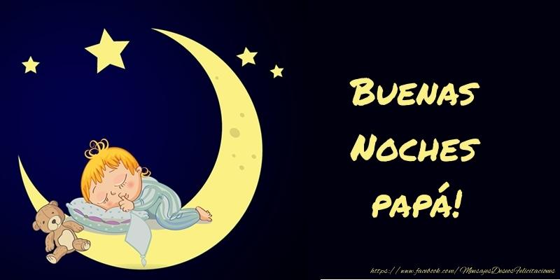 Felicitaciones de buenas noches para papá - Buenas Noches papá!