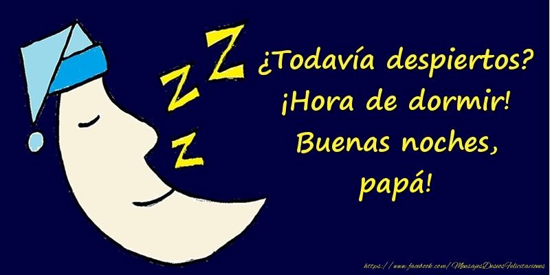 Felicitaciones de buenas noches para papá - ¿Todavía despiertos? ¡Hora de dormir! Buenas noches, papá